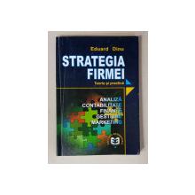 STRATEGIA FIRMEI - TEORIE SI PRACTICA de EDUARD DINU , 2000