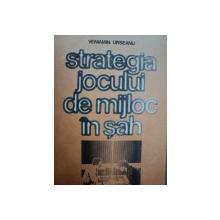 STRATEGIA JOCULUI DE MIJLOC IN SAH-VENIAMIN URSEANU,BUC.1985