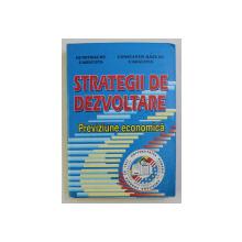 STRATEGII DE DEZVOLTARE , PREVIZIUNE ECONOMICA de DUMITRACHE CARACOTA , CONST. RAZVAN CARACOTA , 2001