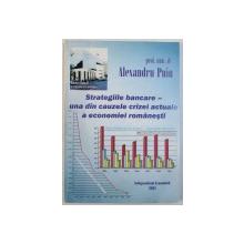 STRATEGIILE BANCARE - UNA DIN CAUZELE CRIZEI ACTUALE A ECONOMIEI ROMANESTI de ALEXANDRU PUIU , 2001