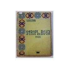 STROPI DE ROUA - poezii de VASILE MILITARU , 1919 , EDITIA I * , DEDICATIE*