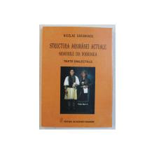 STRUCTURA AROMANEI ACTUALE - GRAIURILE DIN DOBROGEA - TEXTE DIALECTALE de NICOLAE SARAMANDU , 2005