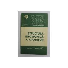 STRUCTURA ELECTRONICA A ATOMILOR de MELANIA GUTUL - VALUTA si CRISTINA MANDRAVEL , 1986