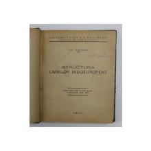 STRUCTURA LIMBILOR INDOEUROPENE de TH. CAPIDAN , DUPA NOTELE LUATE LA CURSUL PREDAT IN ANULL SCOLAR 1939 - 1940 , APARUT 1940