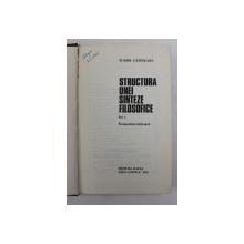 STRUCTURA UNEI SINTEZE FILOSOFICE de TUDOR CATINEANU , VOLUMUL I - PERSEPCTIVA INTRINSECA , 1981