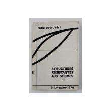 STRUCTURES RESISTANTES AUX SEISMES - COURS PROFESSE POUR LES ETUDIANTS par RADU C. PETROVICI , 1976