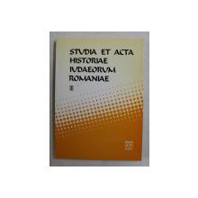 STUDIA ET ACTA HISTORIAE IUDAEORUM ROMANIAE , VOLUMUL III  , coordonatori SILVIU SANIE si DUMITRU VITCU , 1998
