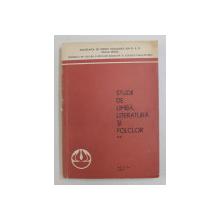 STUDII DE LIMBA , LITERATURA SI FOLCLOR , VOLUMUL II , 1971