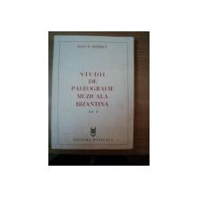STUDII DE PALEOGRAFIE MUZICALA BIZANTINA , VOL. II de IOAN D. DUMITRESCU , Bucuresti 1984
