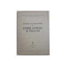 STUDII SI CERCETARI DE ISTORIE LITERARA SI DE FOLCLOR , NR . 1 , ANUL XI , 1962