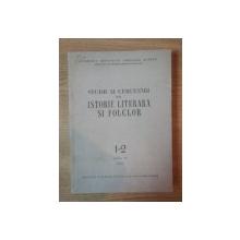 STUDII SI CERCETARI DE ISTORIE LITERARA SI FOLCLOR 1-2 ANUL VI , 1957