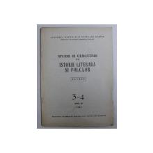 STUDII SI CERCETARI DE ISTORIE LITERARA SI FOLCLOR ( EXTRAS )  , NR. 3 - 4 , ANUL XI , 1962