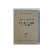 STUDII SI CERCETARI DE ISTORIE LITERARA SI FOLCLOR NR. 1-2 ANUL VIII , 1959