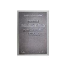 STUDIILE TRANSDISCIPLINARE SI INTELECTUALUL ORTODOX de ARHIEPISCOP CHRYSOSTOMOS , 2009