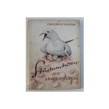 STURMMOWEN AUF LANGENWERDER  - AUS DER GESCHICHTE EINER VOGELINSEL von FRIEDRICH KANTAK , 1954