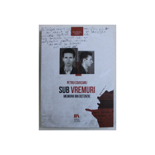 SUB VREMURI - MEMORII DIN DETENTIE ED. a - II - a de PETRU COJOCARU , 2019