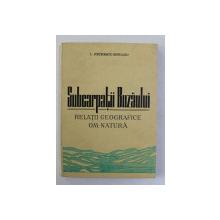 SUBCARPATII BUZAULUI - RELATII GEOGRAFICE OM - NATURA de I. PETRESCU - BURLOIU , 1977