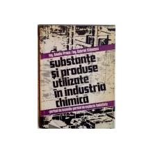 SUBSTANTE SI PRODUSE UTILIZATE IN INDUSTRIA CHIMICA de AMULIU PROCA, GABRIEL STANESCU, VOL. I A-E, 1984