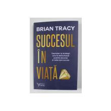 SUCCESUL IN VIATA de BRIAN TRACY , 2021