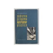 SUDAREA SI LIPIREA MATERIALELOR PLASTICE de S. E SEMIACIKIN , 1961