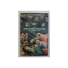 SUFERINTELE OMENESTI - CAUZE , EXPLICATII SI FOLOASE de VASILE FERNEA , 2005
