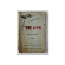 SUFLETE DIN POPOR de EMANOIL PARAIANU , 1914 *CONTINE DEDICATIA AUTORULUI