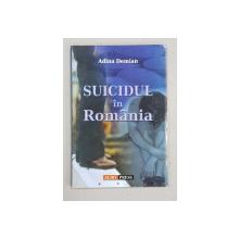 SUICIDUL IN ROMANIA de ADINA DEMIAN , 2007