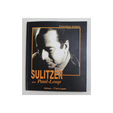 SULITZER par PAUL - LOUP - ENTRETIENS INTIMES , 2006 , DEDICATIE*