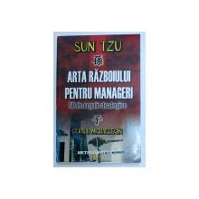SUN TZU - ARTA RAZBOIULUI PENTRU MANAGERI  - 50 DE REGULII STRATEGICE de GERALD MICHAELSON , 2007