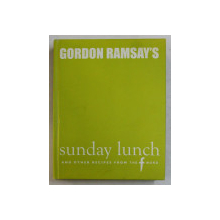 SUNDAY LUNCH AND OTHER RECIPES FROM THE F WORD by GORDON RAMSAY , 2006