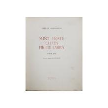 SUNT FRATE CU UN FIR DE IARBA, POEME de PERICLE MARTINESCU - BUCURESTI, 1941*Dedicatie
