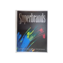 SUPERBRANDS . AN INSIGHT INTO SOME OF ROMANIA ' S STRONGEST BRANDS , VOLUME ONE , 2006