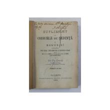 SUPLIMENT LA CODICELE DE SEDINTA AL ROMANIEI de ION  PH. GHETU , 1895, DEDICATIE *