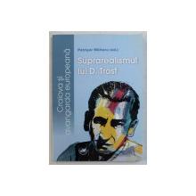 SUPRAREALISMUL LUI D. TROST de PETRISOR MILITARU , 2014