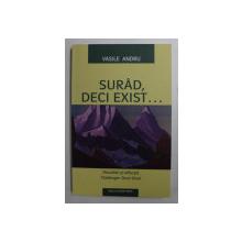 SURAD , DECI EXIST ...de VASILE ANDRU , 2008 , DEDICATIE*