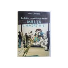SURAZATOR COMEDIANTUL TRECEA : MILUTA GHEORGHIU de SORINA BALANESCU , 2005 , DEDICATIE*