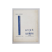 SVON DE LUMINI  - poeme de SERGIU CRISTIAN , cu o prefata de RADU GYR , 1935 , DEDICATIE*
