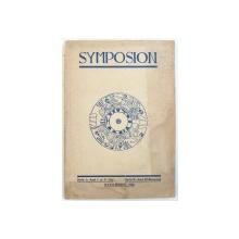 SYMPOSION  - REVISTA DE CULTURA  - APARE TRIMESTRIAL , SERIA I: ANUL I si II CLUJ , SERIA II : ANUL III BUCURESTI , OCTOMBRIE 1943 , COPERTELE PREZINTA HALOURI DE APA *