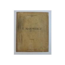 T . MAIORESCU - AMINTIRI de VASILE MIHAILESCU , 1929 , DEDICATIE*
