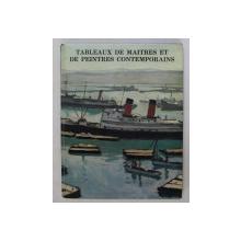 TABLEAUX DE MAITRES ET DE PEINTRES CONTEMPORAINS , EXPOSITION AU PROFIT DE L'ASSOCIATION ...INSTITUT PASTEUR , 1978