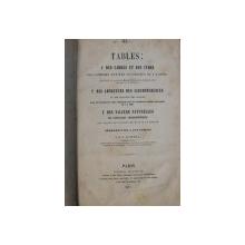 TABLES : 1. DES CARRES ET DES CUBES , 2. DES LONGUEURS DES CIRCONFERENCES , 3 . DES VALEURS NATURELLES par J. CLAUDEL , 1871