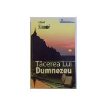 TACEREA LUI DUMNEZEU de GILBERT SINOUE , 2007