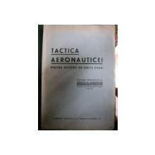 TACTICA AERONAUTICEI - VASILIU H. GHEORGHE  BUCURESTI 1933
