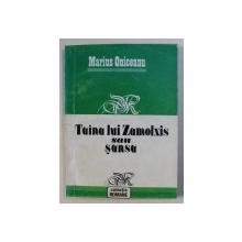 TAINA LUI ZAMOLXIS SAU SANSA - roman de MARIUS ONICEANU , 1993