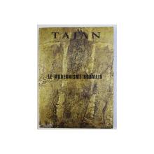 TAJAN , LE MODERNISME ROUMAIN , 2009