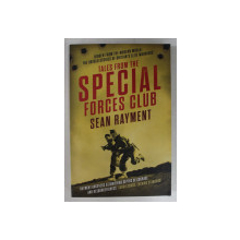 TALES FROM THE SPECIAL FORCES CLUB by SEAN RAYMENT , 2013