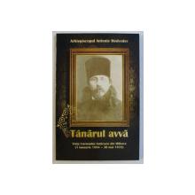 TANARUL AVVA , VIATA CUVIOSULUI AMBROZIE DIN MILKOVO ( 1 IANUARIE 1894 - 30 MAI 1933 ) de ANTONIE MEDVEDEV , 2010