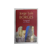 TANGOUL - PATRU CONFERINTE de JORGE LUIS BORGES , 2018