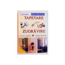 TAPETARE SI ZUGRAVIRE de JULIAN CASSELL , PETER PARHAM , 2001