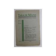 TARA DE MAINE  - REVISTA DE PROBLEME SOCIALE , POLITICE SI ECONOMICE , ANUL II , NR. 11 -12 , NOIEMBRIE - DECEMBRIE 1936